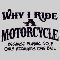 Why I Ride a Motorcycle one ball Design