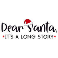 Dear Santa  its a long story Design